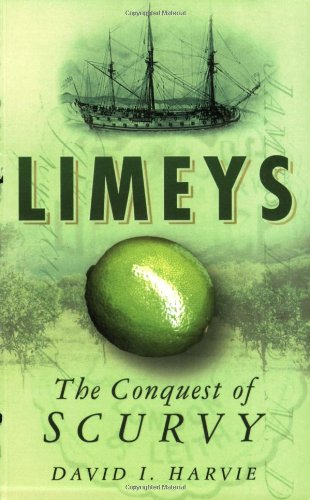 Limeys: The Conquest of Scurvy - David I. Harvie