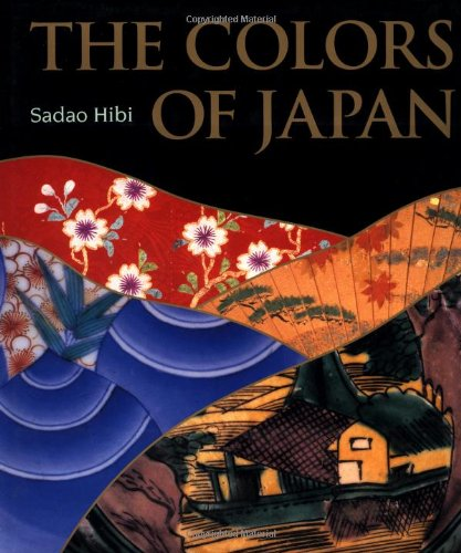 The Colors of Japan: Background, Characteristics and Creation - Sadao Hibi