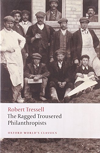 The Ragged Trousered Philanthropists (Oxford World's Classics) - Robert Tressell