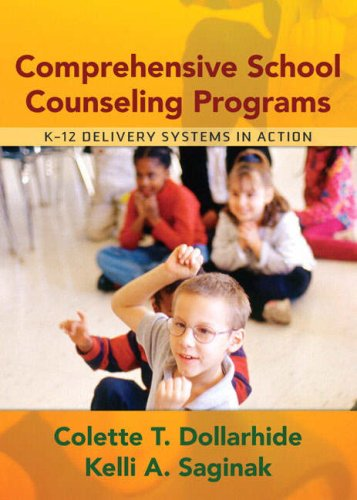 Comprehensive School Counseling Programs - Colette T. Dollarhide; Kelli A. Saginak