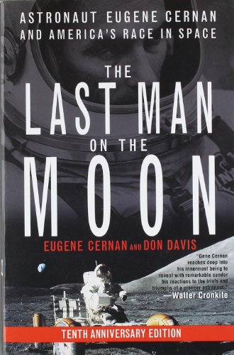 The Last Man on the Moon: Astronaut Eugene Cernan and America's Race in Space - Eugene Cernan, Donald A. Davis