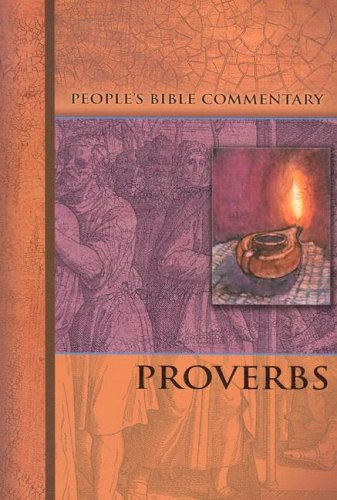 Proverbs - People's Bible Commentary - Roland C. Ehlke