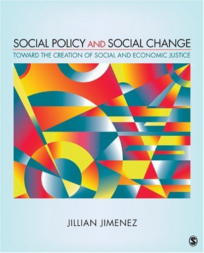Social Policy and Social Change: Toward the Creation of Social and Economic Justice - Jillian A. Jimenez