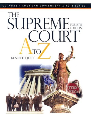 The Supreme Court A To Z, 4th Edition - Jost K