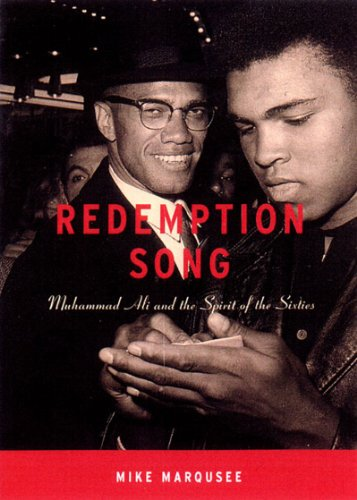 Redemption Song: Muhammad Ali and the Spirit of the Sixties - Mike Marqusee