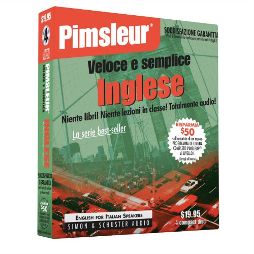 Pimsleur English for Italian Quick  &  Simple Course - Level 1 Lessons 1-8 CD: Learn to Speak and Understand English for Italian with Pimsle - Pimsleur