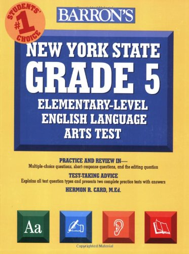 Barron's New York State Grade 5 Elementary-Level English Language Arts Test - Hermon R. Card