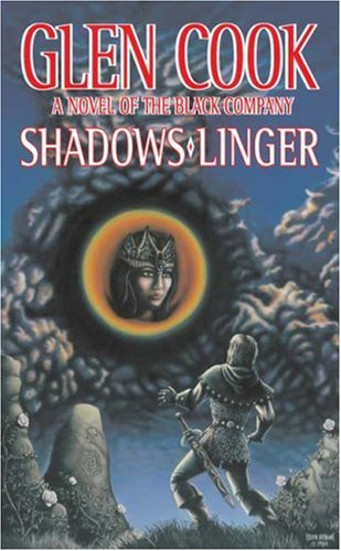 Shadows Linger: A Novel of the Black Company - Glen Cook