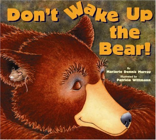 Don't Wake Up the Bear! - Marjorie Dennis Murray