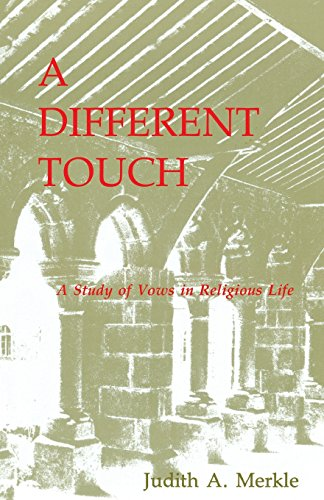 A Different Touch: A Study of Vows in Religious Life - Judith A. Merkle SNDdeN