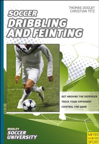 Dribbling and Feinting - Thomas Dooley; Christian Titz