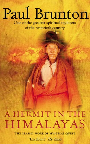 A Hermit in the Himalayas: The Journey of a Lonely Exile - Paul Brunton
