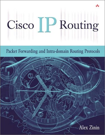 Cisco IP Routing: Packet Forwarding and Intra-domain Routing Protocols - Alex Zinin