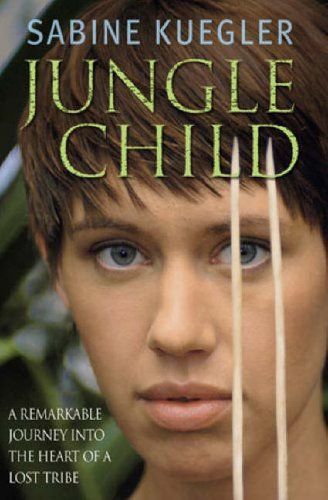 JUNGLE CHILD - SABINE KUEGLER