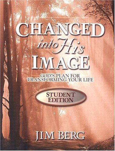 Changed Into His Image Student - Student Edition - Jim Berg