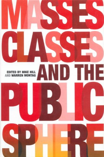 Masses, Classes and the Public Sphere - Stanley Aronowitz; ?tienne Balibar; Crystal Bartolovitch; Jamie Owen Daniel; Henry A. Giroux; Michael Hardt; D