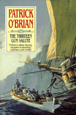 The Thirteen Gun Salute - Patrick O'Brian