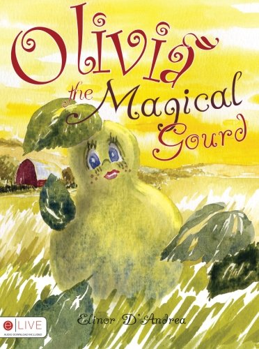 Olivia the Magical Gourd - Elinor Palma Dandrea