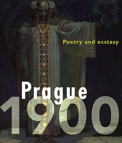 Prague 1900: Poetry and ecstasy - Michael Huig