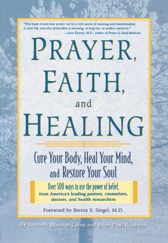 Prayer, Faith, and Healing: Cure Your Body, Heal Your Mind, and Restore Your Soul - Kenneth Winston Caine; Brian Paul Kaufman