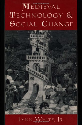 Medieval Technology and Social Change - Lynn White