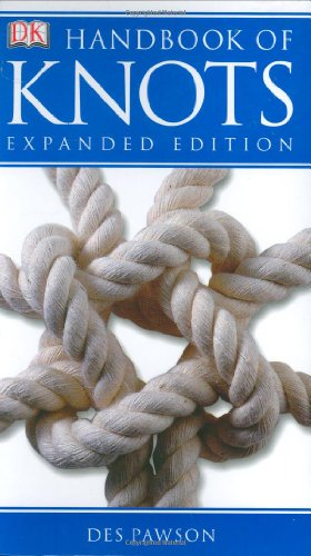 Handbook of Knots: EXPANDED EDITION - Des Pawson