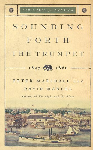 Sounding Forth the Trumpet: 1837-1860 (God's Plan for America) - Peter Marshall; David Manuel