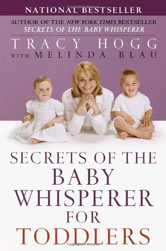 Secrets of the Baby Whisperer for Toddlers - Hogg, Tracy, Blau, Melinda
