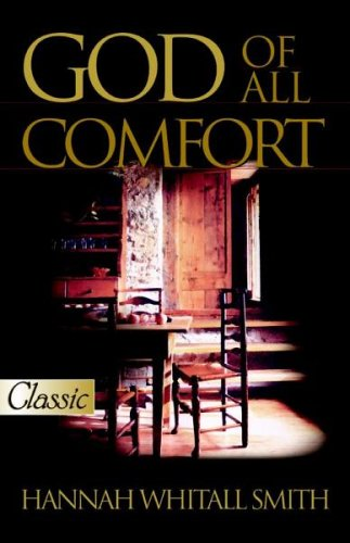 God of All Comfort (Pure Gold Classics) - Hannah W. Smith