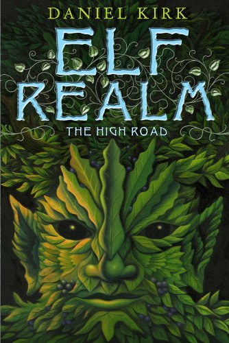 Elf Realm: The High Road - Daniel Kirk