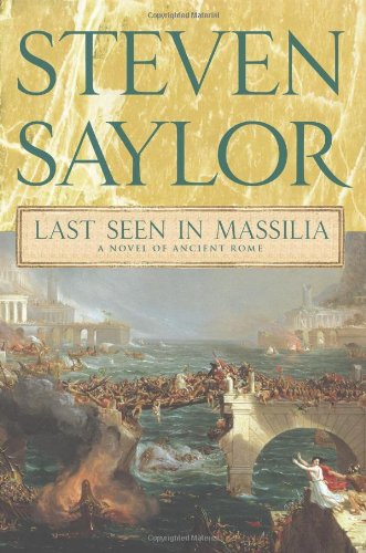 Last Seen in Massilia: A Novel of Ancient Rome - Steven Saylor