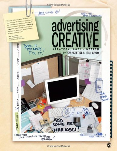Advertising Creative: Strategy, Copy, and Design - Thomas (Tom) B. Altstiel, Jean M. Grow