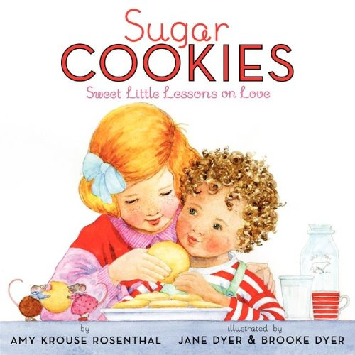 Sugar Cookies: Sweet Little Lessons on Love - Amy Krouse Rosenthal