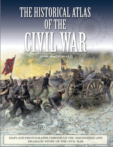 The Historical Atlas of the Civil War (Historical Atlas Series) - John MacDonald