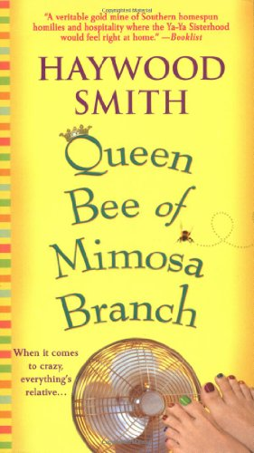 Queen Bee of Mimosa Branch: A Novel - Haywood Smith