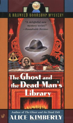 The Ghost and the Dead Man's Library (Haunted Bookshop Mystery) - Alice Kimberly