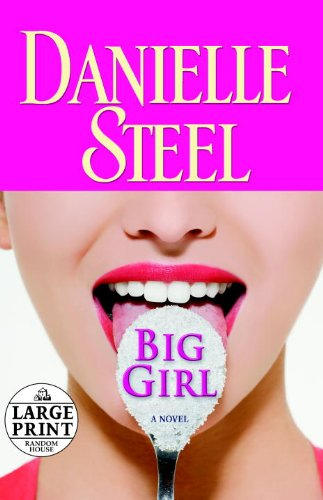 Big Girl: A Novel (Random House Large Print) - Danielle Steel