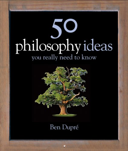 50 Philosophy Ideas You Really Need to Know (50 Ideas You Really Need to Know Series) - Ben Dupr'