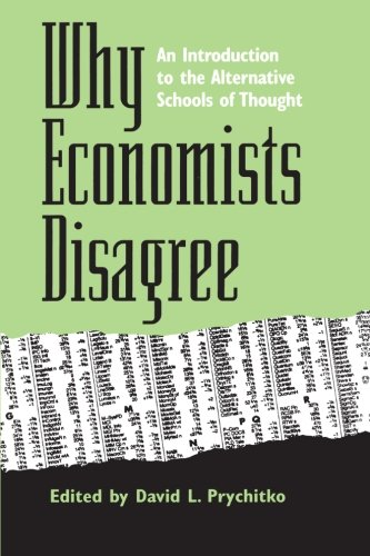 Why Economists Disagree: An Introduction to the Alternative Schools of Thought (Suny Series, Diversity in Contemporary Economics) - David L. Prychitko