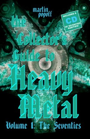 The Collector's Guide to Heavy Metal: Volume 1: The Seventies - Martin Popoff