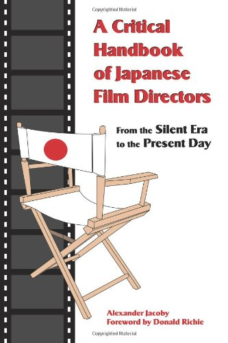 A Critical Handbook of Japanese Film Directors: From the Silent Era to the Present Day - Alexander Jacoby