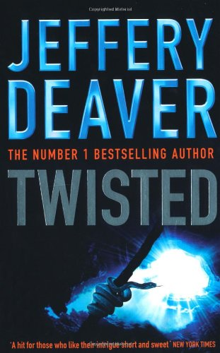 Twisted: Collected Stories of Jeffery Deaver - Jeffery Deaver