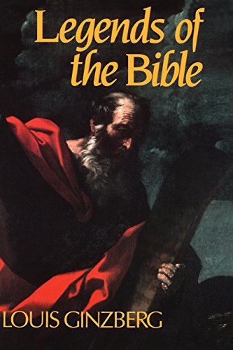 Legends of the Bible - Louis Ginzberg