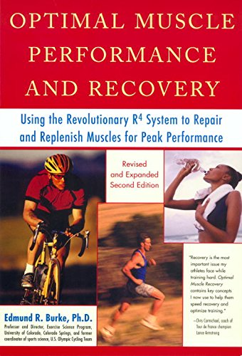 Optimal Muscle Performance and Recovery: Using the Revolutionary R4 System to Repair and Replenish Muscles for Peak Performance - Edmund Burke
