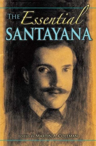 The Essential Santayana: Selected Writings (American Philosophy) - Martin A. Coleman