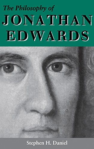 The Philosophy of Jonathan Edwards: A Study in Divine Semiotics (Indiana Series in the Philosophy of Religion) - Stephen H. Daniel