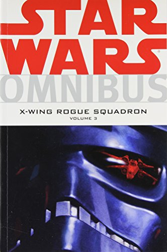 Star Wars Omnibus: X-Wing Rogue Squadron, Vol. 3 - Michael A. Stackpole