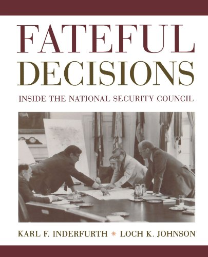 Fateful Decisions: Inside the National Security Council - Karl F. Inderfurth; Loch K. Johnson
