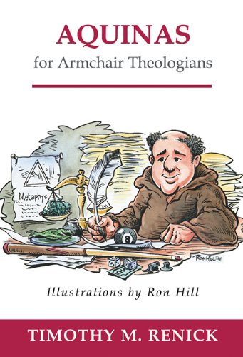 Aquinas For Armchair Theologia - Timothy M. Renick