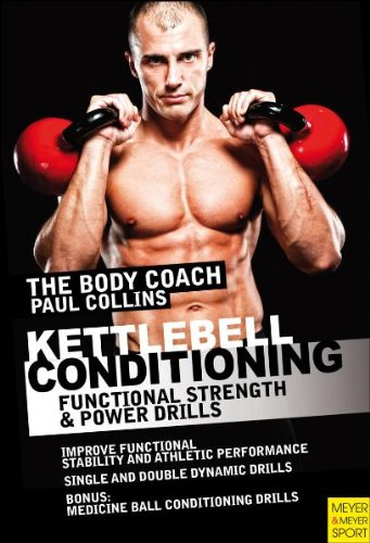 Kettlebell Conditioning: 4-Phase BodyBell Training System with Australia's Body Coach - Paul Collins